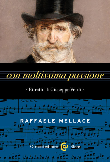 Con moltissima passione|Ritratto di Giuseppe Verdi|Raffaele&nbsp;Mellace|