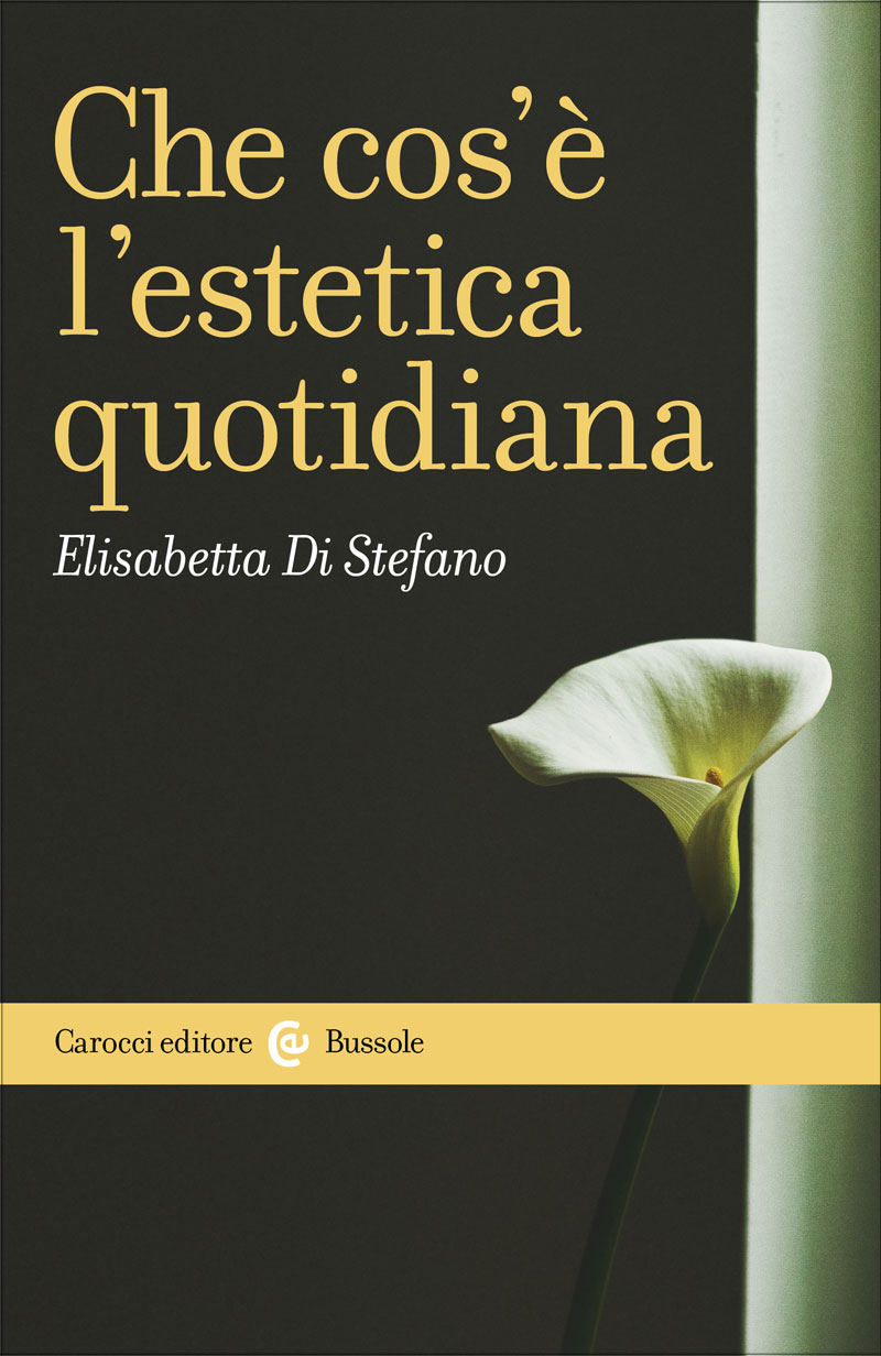 Che cos'è l'estetica quotidiana