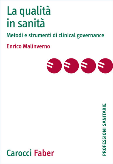 La qualit in sanit|Metodi e strumenti di clinical governance|Enrico&nbsp;Malinverno|