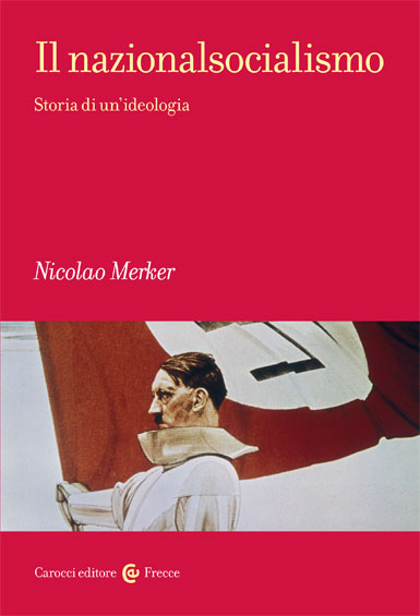 Il nazionalsocialismo|Storia di unideologia|Nicolao&nbsp;Merker|