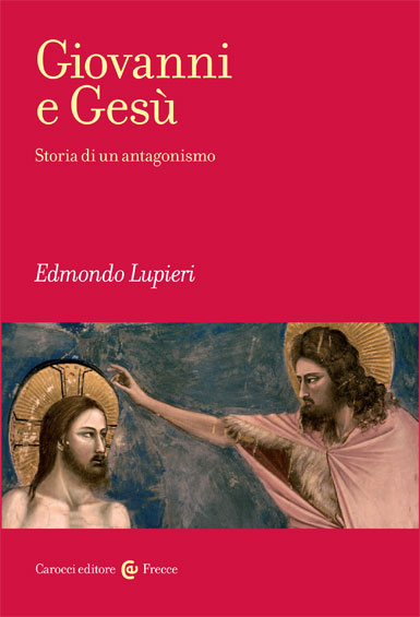 Giovanni e Ges|Storia di un antagonismo|Edmondo&nbsp;Lupieri|