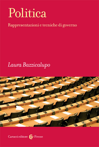 Politica|Rappresentazioni e tecniche di governo|Laura&nbsp;Bazzicalupo|