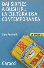 Dai sixties ai Bush jr: la cultura USA contemporanea