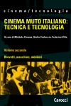 Cinema muto italiano: tecnica e tecnologia. Volume secondo